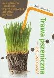 Trawa pszeniczna - na zdrowie