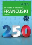Francuski 250 ćwiczeń ze słownictwa z kluczem