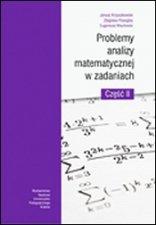 Problemy analizy matematycznej w zadaniach Część 2