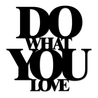 Napis na ścianę - DO WHAT YOU LOVE - czarny