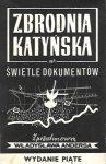 Zbrodnia katyńska w świetle dokumentów. Z przedmową Władysława Andersa. Wydanie piąte