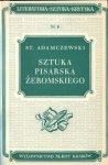 Adamczewski Stanisław - Sztuka pisarska Żeromskiego