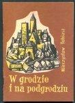 Tobiasz Mieczysław - W grodzie i na podgrodziu