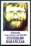 Barańczak Stanisław - Atlantyda i inne wiersze z lat 1981 - 1985.