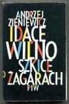 Zieniewicz Andrzej - Idące Wilno. Szkice o Żagarach