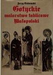 Gadomski Jerzy - Gotyckie malarstwo tablicowe Małopolski 1420-1470.