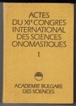 Actes du XI-e Congres International des Sciences Onomastiques.