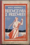 Sikorska Zofia - Dziewczynka z przewozu. Powieść dla młodzieży z 7 ilustracjami i okładką barwną St. Bobińskiego.