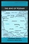 Pakula Zbigniew - The Jews of Poznań. Translated by William Brand