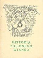 Sęp-Szarzyński Stanisław - Historia zielonego wianka. Ilustrował Jerzy Faczyński