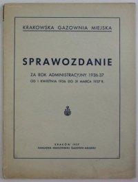 Krakowska Gazownia Miejska. Sprawozdanie za rok administracyjny 1936-37 (od 1 kwietnia 1936 r. do 31 marca 1937 r.).