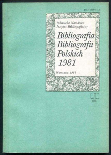 Bibliografia bibliografii polskich. [Rok] 1981.
