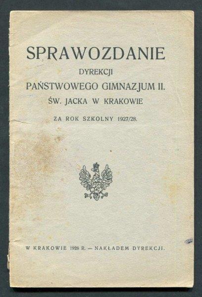 Sprawozdanie Dyrekcji Państwowego Gimnazjum II. św. Jacka w Krakowie za rok szkolny 1927/28