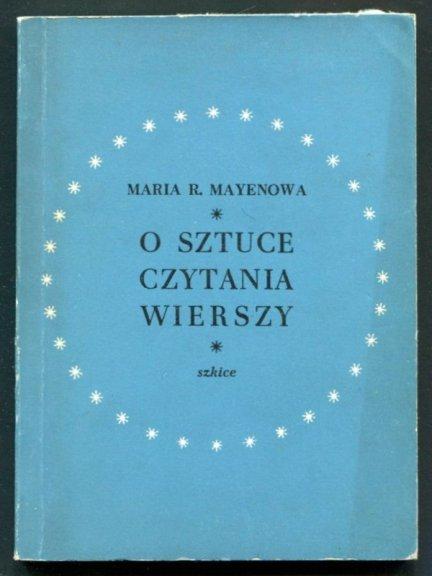 Mayenowa Maria Renata - O sztuce czytania wierszy