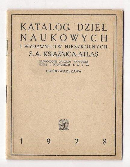 Katalog dzieł naukowych i wydawnictw nieszkolnych S. A. Książnica-Atlas. 1928.