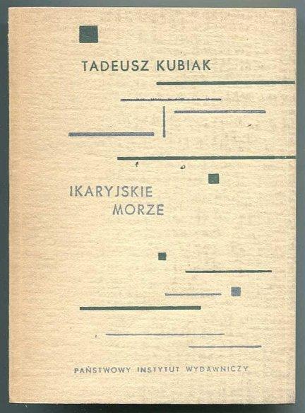 Kubiak Tadeusz - Ikaryjskie morze.