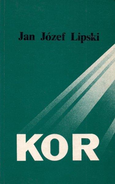 Lipski Jan Józef - Komitet Obrony Robotników KOR - Komitet Samoobrony Społecznej. Wydanie II.