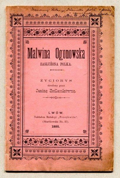 Sedlaczkówna Janina - Malwina Ogonowska zasłużona Polka. Życiorys