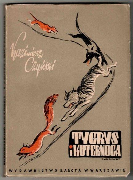 Czyński Kazimierz - Tygrys i kuternoga. Opowiadania