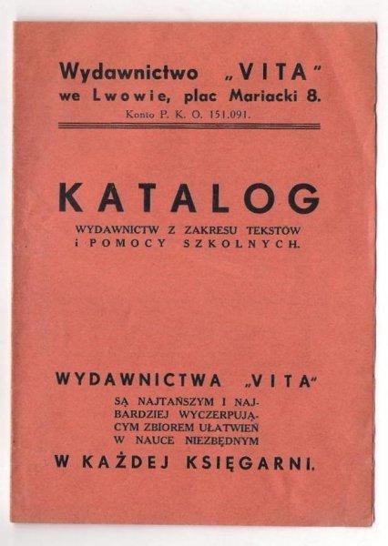 Wydawnictwo Vita we Lwowie. Katalog wydawnictw z zakresu tekstów i pomocy szkolnych. [przed 1939].