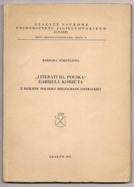 Sordylowa Barbara - Literatura polska Gabriela Korbuta. Z dziejów polskiej bibliografii literackiej.