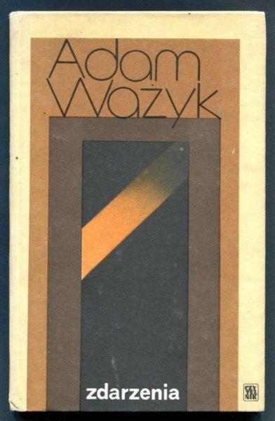 Ważyk Adam - Zdarzenia. Okładkę proj. Władysław Brykczyński.