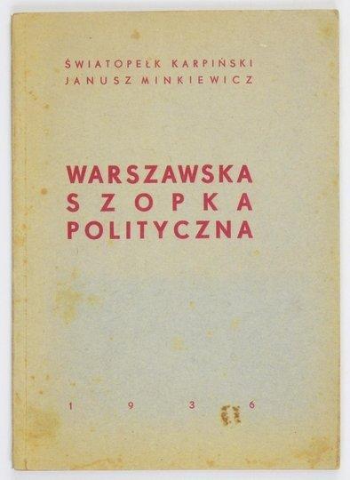 Karpiński Światopełk, Minkiewicz Janusz - Warszawska szopka polityczna.