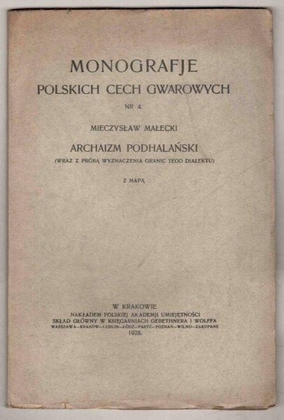 Mieczysław Małecki - Archaizm podhalański  (wraz z próbą wyznaczenia granic tego dialektu). Z mapą