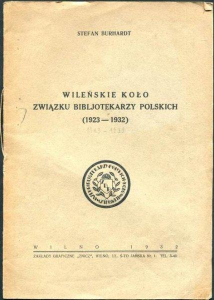 Burhardt Stefan - Wileńskie Koło Związku Bibljotekarzy Polskich (1923-1932).