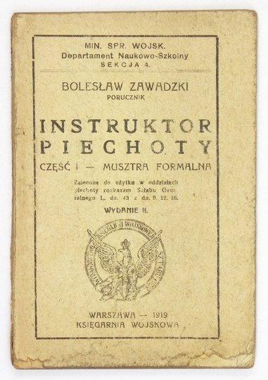 ZAWADZKI Bolesław - Instruktor piechoty. Cz. 1: Musztra formalna. Wyd. II.