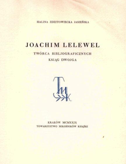 Zdzitowiecka Jasieńska Halina - Joachim Lelewel, twórca bibliograficznych ksiąg dwoje