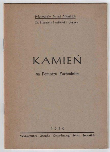 Paszkowska-Jeżowa Kazimiera - Kamień na Pomorzu Zachodnim (Monografie miast morskich)