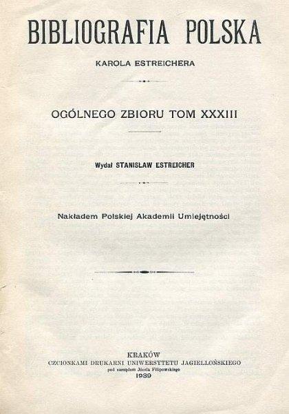 Estreicher Karol - Bibliografia polska. Ogólnego zbioru t. 33 (Wil-Y).