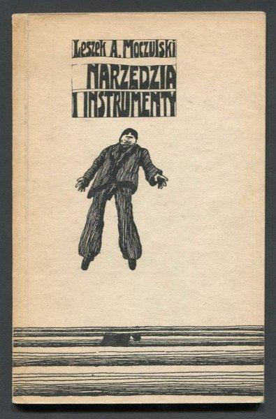 Moczulski Leszek Aleksander - Narzędzia i instrumenty. Ilustrował Jan Sawka.