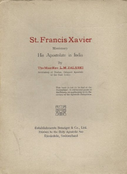 Zaleski L. M. - St. Francis Xavier Missionary. His Apostolate in India.