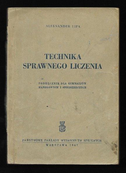 Lipa Aleksander -  Technika sprawnego liczenia. Podręcznik dla gimnazjów handlowych i spółdzielczych