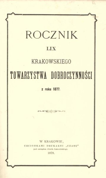 Rocznik LIX Krakowskiego Towarzystwa Dobroczynności z roku 1877