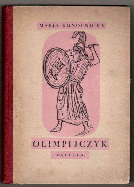 Konopnicka Maria podług Hoeckera Oskara - Olimpijczyk. Opowiadanie historyczne z czasów Peryklesa. [Okładka i rysunki Leopold Buczkowski].