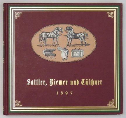 Vollastandiges Handbuch fur Sattler, Riemer und Taschner [...] Herausgegeben von Karl Schluter und Wilhelm Rausch (reprint)