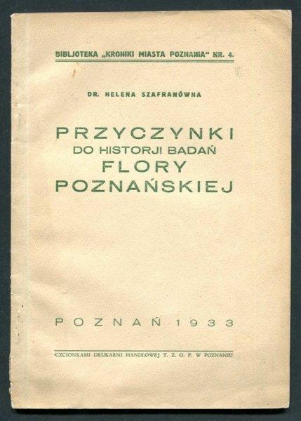 Szfranówna Helena - Przyczynki do historji badań flory poznańskiej