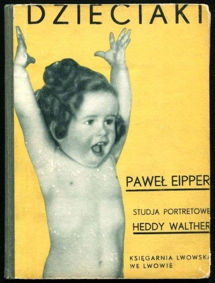 Eipper Paweł - Dzieciaki [Studja portretowe Heddy Walther] [przełożył Stefan Wyżga]