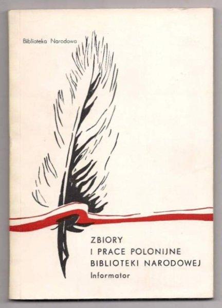 Kłossowski Andrzej - Zbiory i prace polonijne Biblioteki Narodowej. 1982.