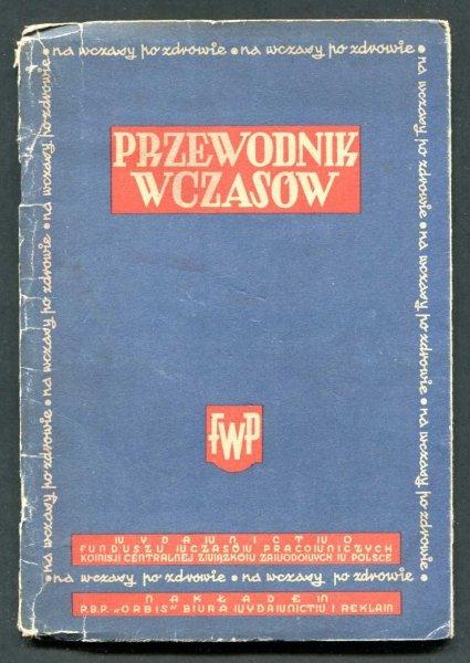 Przewodnik wczasów. Wydawnictwo Funduszu Wczasów Pracowniczych Komisji Centralnej Związków Zawodowych w Polsce