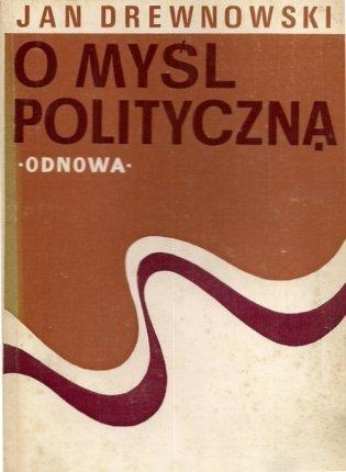 Drewnowski Jan - O myśl polityczną.
