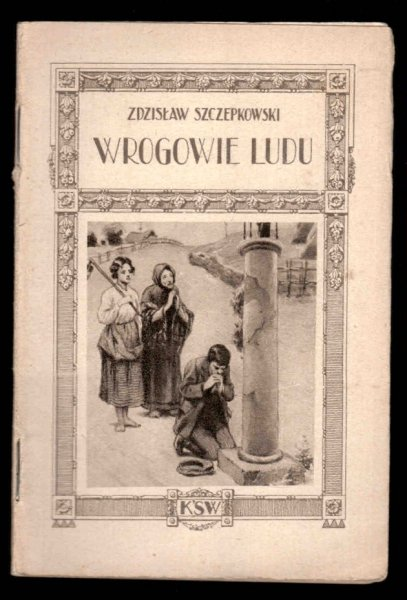 Szczepkowski Zdzisław - Wrogowie ludu. Powieść na tle prawdziwych wydarzeń.