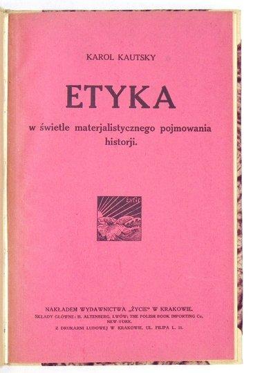 KAUTSKY Karol - Etyka w świetle materjalistycznego pojmowania historji.