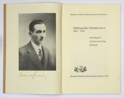 Bukowska Elżbieta - Aleksander Semkowicz 1885-1954. Introligator, mickiewiczolog, bibliofil