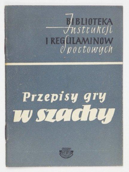 Przepisy gry w szachy. Zatwierdzone przez Walne Zgromadzenie na XXIII Kongresie Międzynarodowego Związku Szachowego (FIDE) w Sztokholmie w 1952 roku