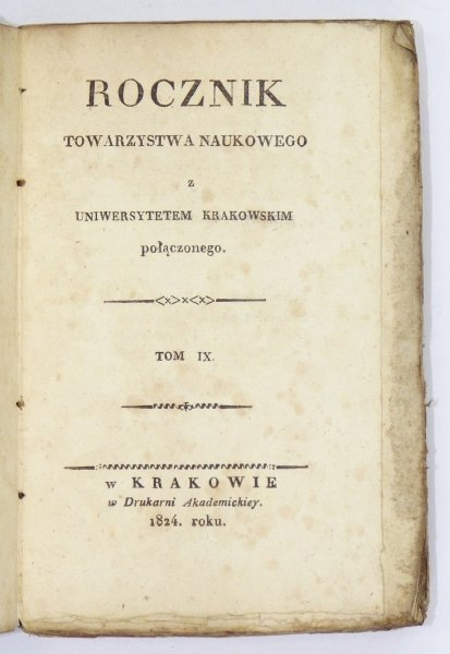 ROCZNIK Towarzystwa Naukowego z Uniwersytetem Krakowskim Połączonego. T. 9: 1824.