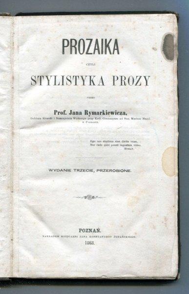 Rymarkiewicz Jan - Prozaika czyli stylistyka prozy przez... Wydanie III, przerobione